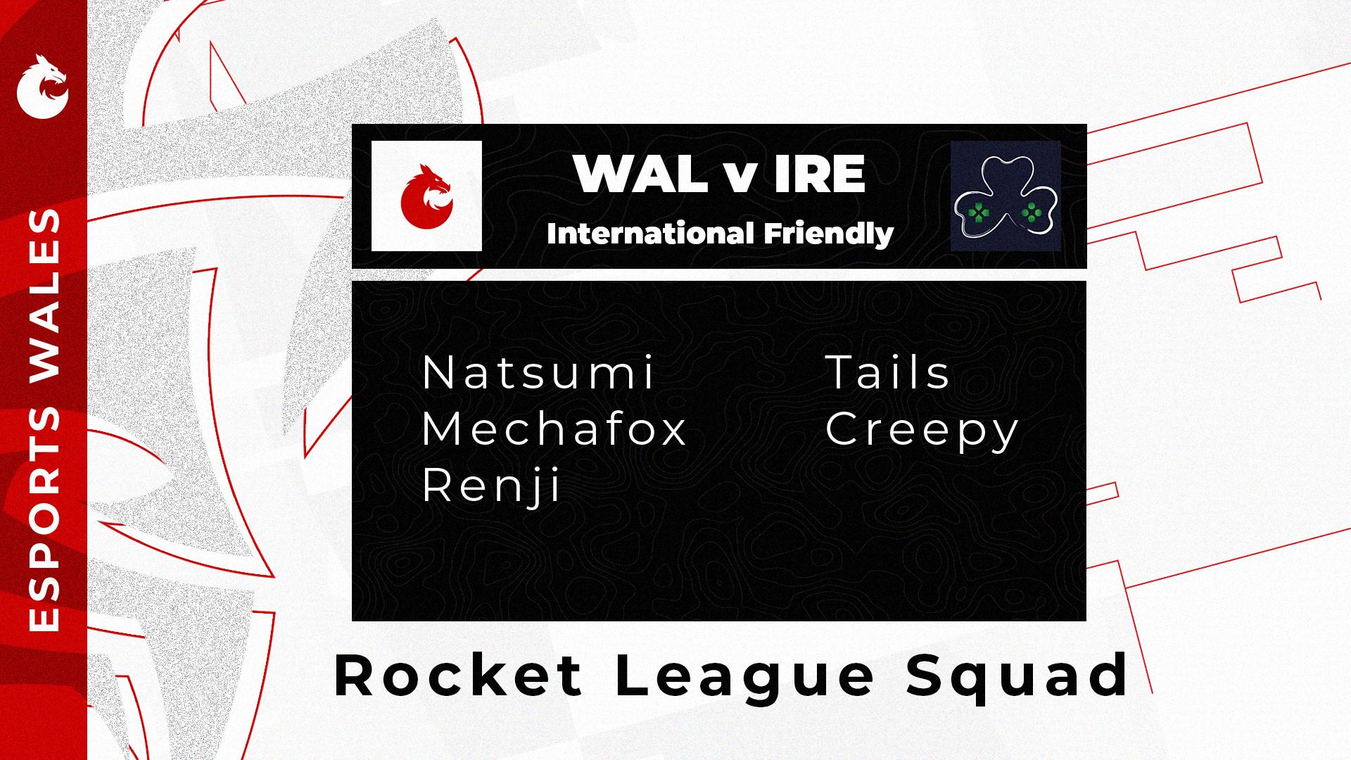 Wales vs Ireland – Rocket League Squad